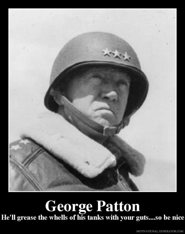 To friend leaving moreover general george patton on nice boss quotes
