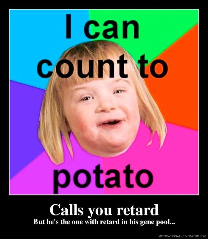 Calls-you-retard-but-he-s-the-one-with-retard-in-his-gene-pool-9f8aaa