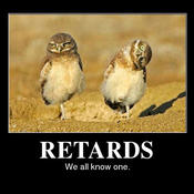 Retards we all know one 101c95